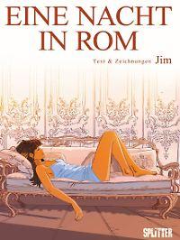 """""""Eine Nacht in Rom"""" Band 1 ist bei Splitter erschienen, hat 112 Seiten im Hardcover und kostet Euro 19,80 (D)."""