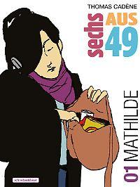 """""""Sechs aus 49 - 01 Mathilde"""", Schreiber und Leser, 216 Seiten im Softcover, 18,80 Euro."""