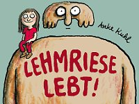 """Lehmriese lebt!"", Reprodukt, 96 Seiten im Hardcover, 18 Euro."