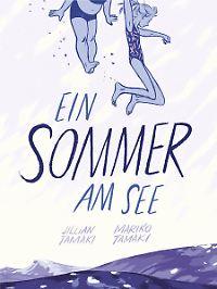 """""""Ein Sommer am See"""", Reprodukt, 320 Seiten, Klappenbroschur, 29 Euro."""