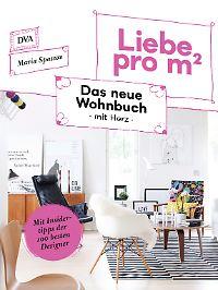 """""""Liebe pro m²: Das neue Wohnbuch mit Herz"""" ist bei DVA erschienen und kostet 29,99 Euro."""