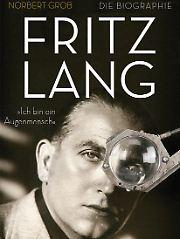 """""""Fritz Lang: 'Ich bin ein Augenmensch'"""", Propyläen Verlag, 448 Seiten, 26 Euro."""