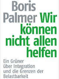 Das Buch von Boris Palmer erscheint am 7. August im Siedler Verlag. 256 Seiten, 18 Euro.