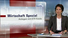 Wirtschaft Spezial: Richtig anlegen mit ETF-Fonds