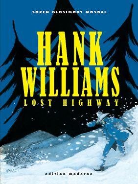 """Søren Glosimodt Mosdal: """"Hank Williams - Lost Highway"""", Edition Moderne 2011, 72 Seiten im Hardcover, 19,80 Euro (D)."""