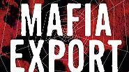 'Ndrangheta, Cosa Nostra und Camorra: Die weltweite Verbreitung der italienischen Mafia