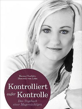 Kontrolliert außer Kontrolle - Hanna-Charlotte Blumroth vom Lehn.