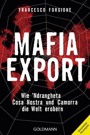 """Für sein Buch """"Mafia Export - Wie 'Ndrangheta, Cosa Nostra und Camorra die Welt erobern"""" ..."""